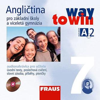 Angličtina 7 pro ZŠ a víceletá gymnázia Way to Win - CD /2 ks/ pro učitele