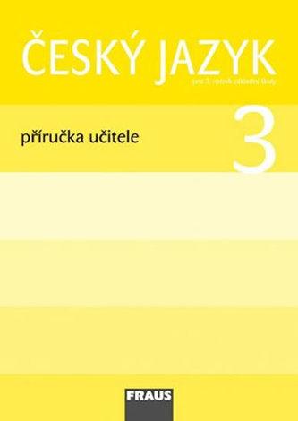 Český jazyk 3 pro ZŠ - příručka učitele