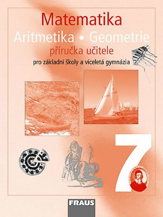 Matematika 7 pro ZŠ a víceletá gymnázia - příručka učitele