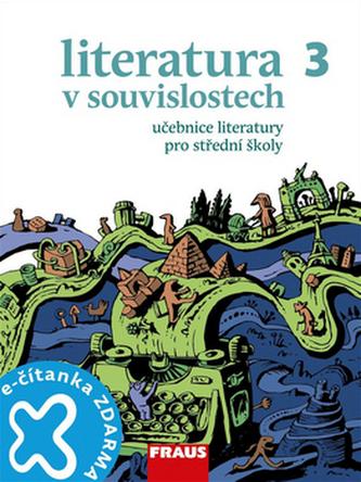 Literatura v souvislostech 3 Učebnice literatury pro střední školy - Daniel Jakubíček