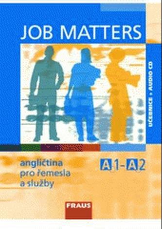 Job Matters - angličtina pro řemesla a služby - učebnice + CD