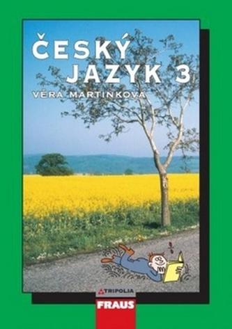 Český jazyk 3 pro SŠ - Věra Martinková