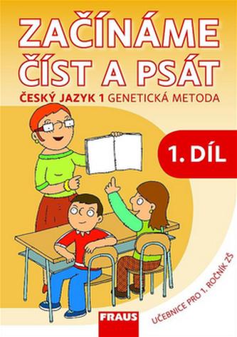 Český jazyk 1 pro ZŠ - Začínáme číst a psát /genetická metoda/