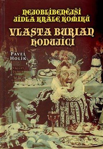 Nejoblíbenější jídla krále komiků Vlasta Burian hodující