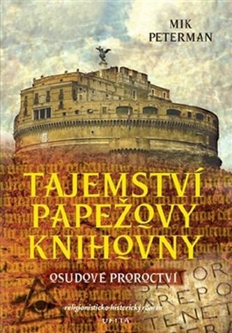Tajemství papežovy knihovny. Osudové proroctví