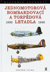 Jednomotorová bombardovací a torpédová letadla 1939 - 1945