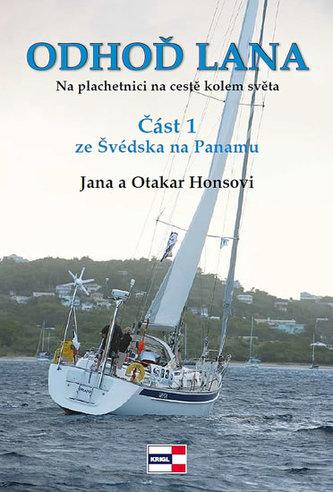 Odhoď lana - Na plachetnici na cestě kolem světa 1 - Ze Švédska na Panamu
