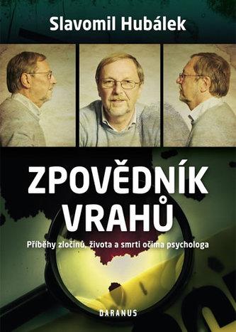 Zpovědník vrahů - Příběhy zločinů, života a smrti očima psychologa