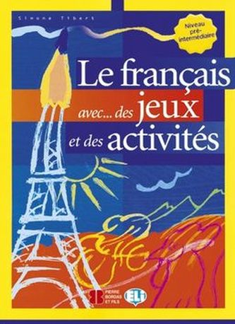 Le français avec... des jeux et des activités