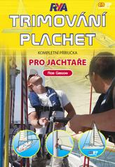 Trimování plachet pro jachtaře - Kompletní příručka pro jachtaře