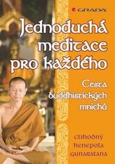 Jednoduchá meditace pro každého - cesta buddhistických mnichů