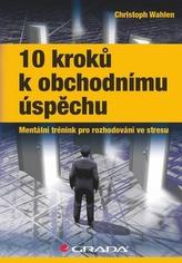10 kroků k obchodnímu úspěchu - Mentální trénink pro rozhodování ve stresu