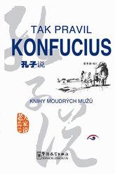 Tak pravil Konfucius - Knihy moudrých mužů