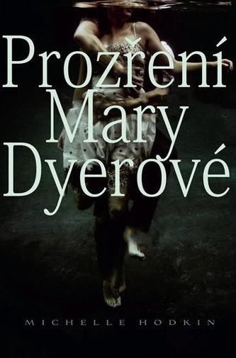 Prozření Mary Dyerové - Michelle Hodkin