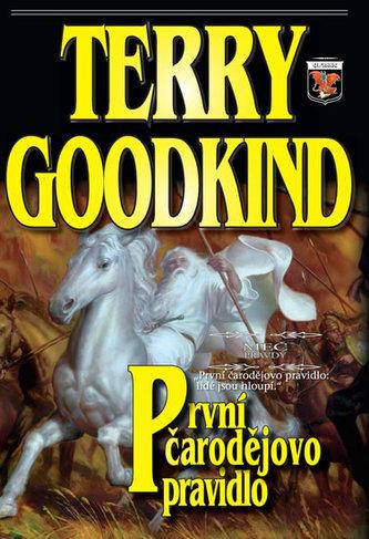 První čarodějovo pravidlo - Meč pravdy 1 - 2. vydání - Terry Goodkind