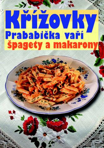 Křížovky - Prababička vaří špagety a makarony