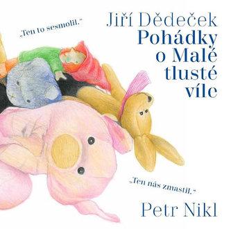 Pohádky o Malé tlusté víle - Jiří Dědeček