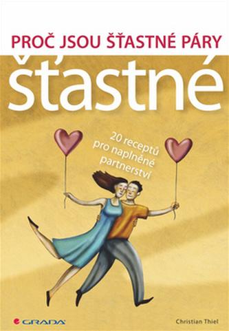 Proč jsou šťastné páry šťastné - 20 receptů pro naplněné partnerství
