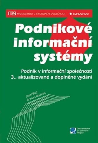 Podnikové informační systémy - Podnik v informační společnosti - 3. vydání - Josef Basl