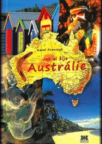 Jak si žije Austrálie - Reportáže, zajímavosti, informace