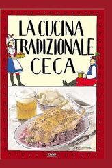 La cucina tradizionale ceca / Tradiční česká kuchyně (italsky)