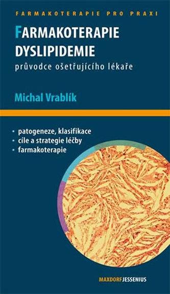 Farmakoterapie dyslipidemie - Průvodce ošetřujícího lékaře - Michal Vrablík
