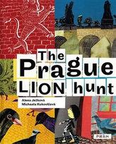 The Prague Lion Hunt / Prahou kráčí lev (anglicky)