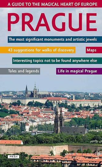 Prague - A guide to the magical heart of Europe / Praha - Průvodce magickým srdcem Evropy (anglicky)