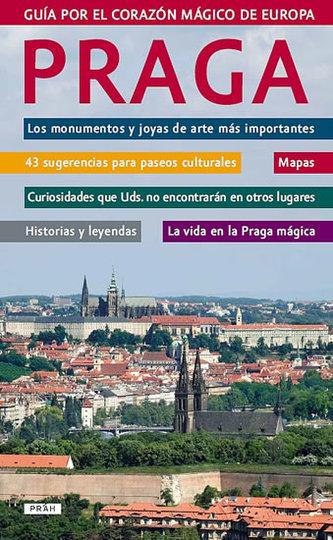 Praga Guía por el corazón mágico de Europa