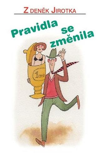 Pravidla se změnila - 4. vydání - Zdeněk Jirotka