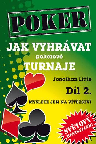 Jak vyhrávat pokerové turnaje - Díl 2. - Myslete jen na vítězství - Jonathan Little