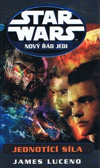 Star Wars - Nový řád Jedi - Jednotící síla