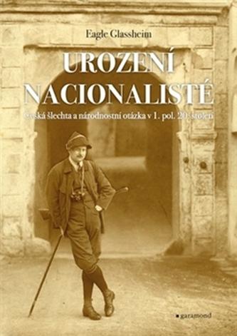 Urození nacionalisté, česká šlechta a národnostní otázka v 1. pol. 20. století