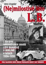 (Ne)milostivé léto L. B. - Literární rekonstrukce osudů Lídy Baarové v Berlíně 1934-1938