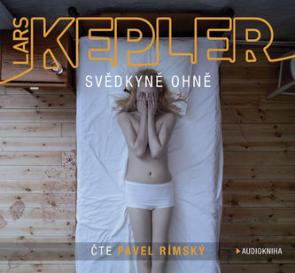 Svědkyně ohně - 2CD mp3 - Lars Kepler