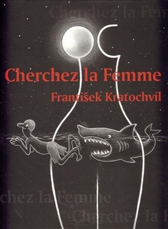 Cherchez la Femme - Riskantní hry mužů a žen
