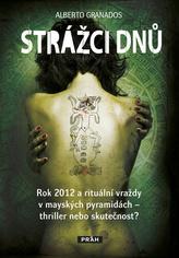 Strážci dnů - Rok 2012 a rituální vraždy v mayských pyramidách – thriller nebo skutečnost?