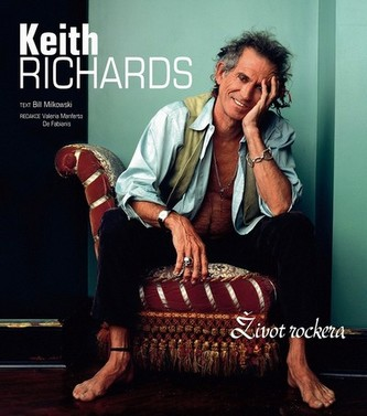 Keith Richards - Život rockera - Bill Milkowski