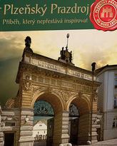 Plzeňský Prazdroj - Příběh, který nepřestává inspirovat