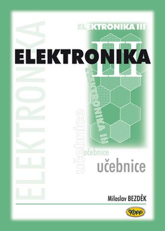 Elektronika III. - učebnice - 2. vydání - Miloslav Bezděk