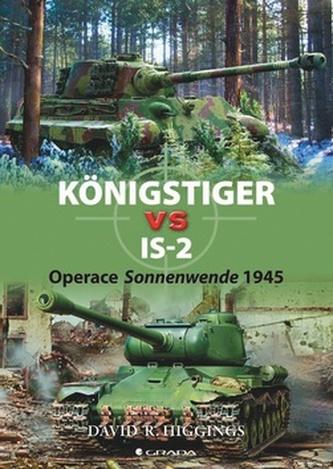 Königstiger vs IS–2 - Operace Sonnenwende 1945