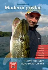 Moderní přívlač - Nové techniky lovů dravých ryb