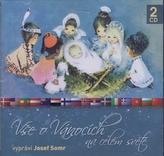 Vše o Vánocích na celém světě - 2CD (Josef Somr)