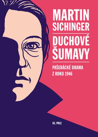 Duchové Šumavy - Pašerácké drama z roku 1946
