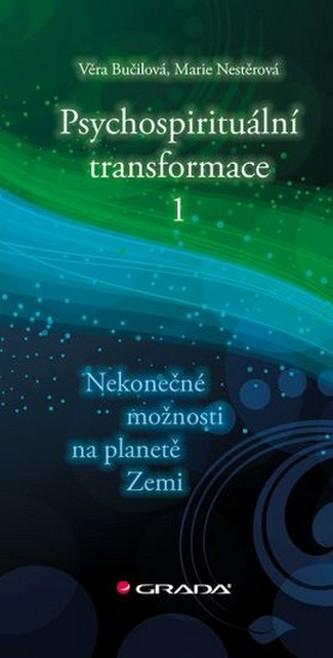 Psychospirituální transformace 1 - Nekonečné možnosti na planetě Zemi