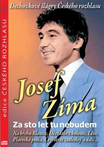 Josef Zíma Za sto let tu nebudem