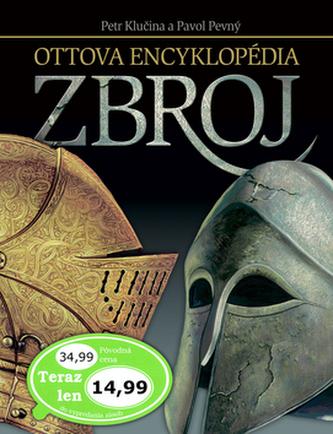 Ottova encyklopédia Zbroj - Petr Klučina