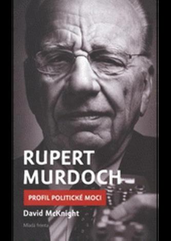 Rupert Murdoch - Profil politické moci