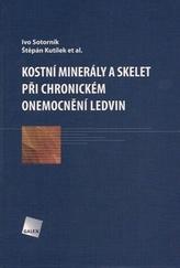 Kostní minerály a skelet při chronickém onemocnění ledvin