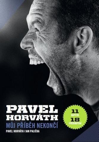 Pavel Horváth Můj příběh nekončí